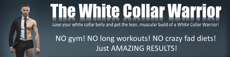 The White Collar Warrior Workout - Bodyweight Workout for Fast Fat Loss